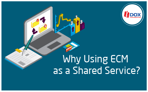 Why Using ECM as a Shared Service?