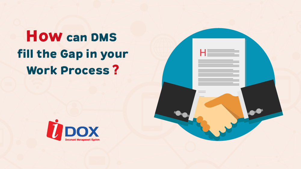 DMS will fill the Gap in your Work Process